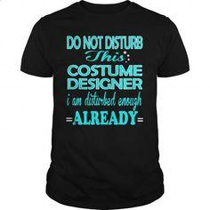 COSTUME DESIGNER - DISTURB - #cheap shirts #fishing t shirts. MORE INFO => https://www.sunfrog.com/LifeStyle/COSTUME-DESIGNER--DISTURB-101166551-Black-Guys.html?60505