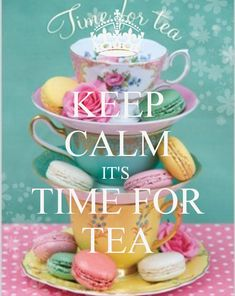 Keep Calm it's Time for Tea