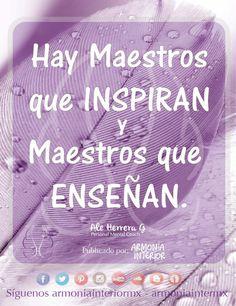 Hay Maestros que INSPIRAN. Maestros que ENSEÑAN