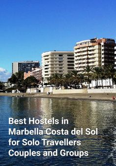 Best Hostels in Marbella, Costa del Sol for Solo Travellers, Couples, and Groups: The Costa del Sol is a long stretch of Mediterranean…
