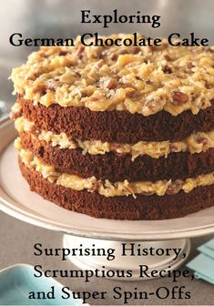 Exploring German Chocolate Cake: Surprising History, Scrumptious Recipe, and Super Spin-Offs