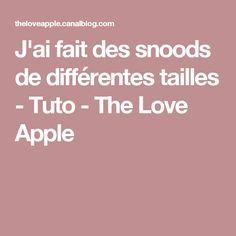 J'ai fait des snoods de différentes tailles - Tuto - The Love Apple