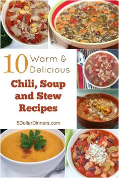 10 amazingly delicious Chili, Soup and Stew Recipes from 5DollarDinners.com