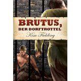 """Ulla Liebt Bücher  : """"Brutus, der Dorftrottel"""" von Kim Fielding"""