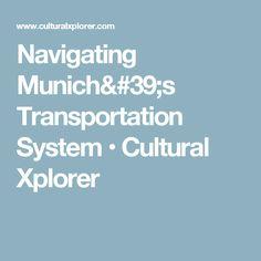 Navigating Munich's Transportation System • Cultural Xplorer