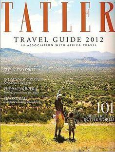 UK Tatler Travel Guide 101 Best Hotels in the World, Bali, Kenya, Fine Hotels, Best Hotels, British Magazines, New Groove, Africa Travel, Travel Guides, Social Media, Kenya, World