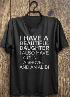 Hey, I found this really awesome Etsy listing at https://www.etsy.com/listing/209639802/funny-dads-t-shirt-i-have-a-beautiful
