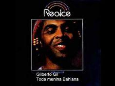Gilberto Gil Toda menina Bahiana - YouTube