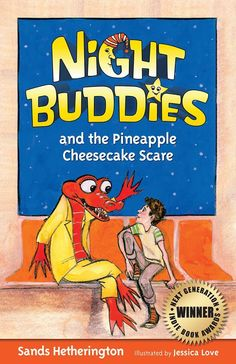 Night Buddies and the Pineapple Cheesecake Scare by Sands Hetherington and Jessica Love (Illustrator)