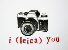 I Leica You. Haha!