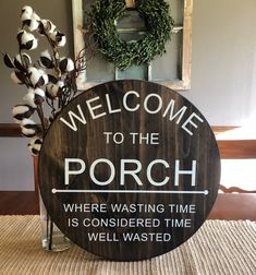 Welcome to the porch round wooden sign measuring approximately in diameter. Sign is made out of pine and stained in a beautiful dark walnut finish. Words are painted on in a cream color and a sawtooth hanger is applied to the back for easy hanging. Patio Signs, Porch Signs, Backyard Signs, Wooden Crafts, Wooden Diy, Wooden Sofa, Woodworking Projects Diy, Wood Projects, Teds Woodworking