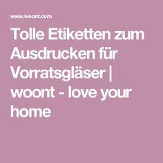 Tolle Etiketten zum Ausdrucken für Vorratsgläser | woont - love your home