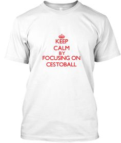 Keep Calm Cestoball White T-Shirt Front - This is the perfect gift for someone who loves Cestoball. Thank you for visiting my page (Related terms: Keep calm and carry on,Keep calm and focus on Cestoball,I Love Caving,Caving,Caving,Caving  sports,s ...)