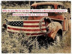 The FB page: A Travelers On The Backroads - endorses the use this photo which disrespects the US flag.