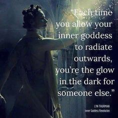 Each time you allow your inner goddess to radiate outwards, you're the glow in the dark for someone else ༺❁༻ Lyn Thurman Sacred Feminine, Feminine Energy, Divine Feminine, Quotes To Live By, Me Quotes, Diva Quotes, Was Ist Pinterest, The Knowing, Mood