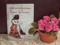 Pisanie to moja pasja ...: Moje widzenia życia, a moje książki