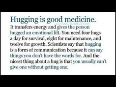 Hugging is good medicine- what good advice