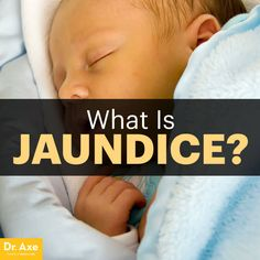 What Is Jaundice? Get the Facts on Neonatal vs. Healthy Pregnancy Diet, Pregnancy Health, Post Pregnancy, Essential Oil For Liver, Essential Oils For Kids, Health Activities, Kidney Health, Childhood Obesity, Pregnant Diet