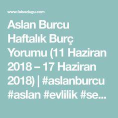 Aslan Burcu Haftalık Burç Yorumu (11 Haziran 2018 – 17 Haziran 2018) | #aslanburcu #aslan #evlilik #sevgi #ilişki #aile #kariyer #iş #fırsat
