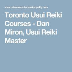 Toronto Usui Reiki Courses - Dan Miron, Usui Reiki Master