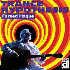 Fareed Haque: Trance Hypothesis (Delmark)