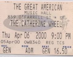 Catherine Wheel at the Great American Music Hall (GAMH) in San Francisco, 6 Apr 2000 (ticket)