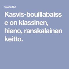 Kasvis-bouillabaisse on klassinen, hieno, ranskalainen keitto.