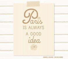 Yeah, it is!    Click on the link below to go to my treasury on Etsy that is inspired by this Audrey Hepburn quote.  See all the items that I picked to reflect the loveliness of Paris in the springtime.  Favorite the treasury!  Click the items!  Here's the link:    http://www.etsy.com/treasury/ODQ3OTE3NXwyNjE5NTQ4NDE2/paris-is-always-a-good-idea