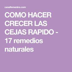 COMO HACER CRECER LAS CEJAS RAPIDO - 17 remedios naturales