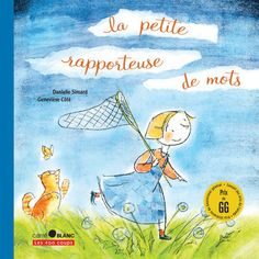 The Little Word Catcher by Danielle Simard, illustrated by Genevieve Cote (E SIM) Album Jeunesse, New Children's Books, Media Literacy, Learn French, Read Aloud, Catcher, Audio Books, Literature, Education