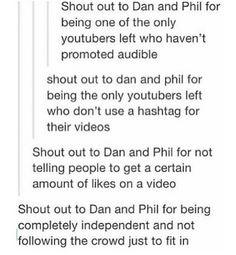 *pins* *dan and Phil promote audible, use hashtags, ask for a certain number of likes on a video and follow the crowd*