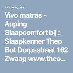 Vivo matras - Auping Slaapcomfort bij : Slaapkenner Theo Bot Dorpsstraat 162 Zwaag www.theobot.nl