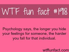Psychology and love facts - WTF fun facts -___- I think this is true Wtf Fun Facts, Funny Facts, Random Facts, Crazy Facts, Random Stuff, Girl Facts, Strange Facts, Scary Stuff, Random Things