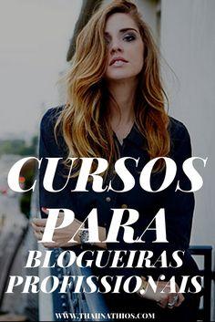 Cursos para Blogueiras Profissionais      Toda blogueira profissional deve ter em mente que o seu trabalho online deve sempre ser f...