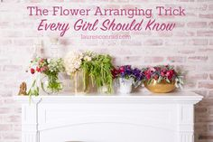 The flower arranging trick every girl should know | Odds & Ends: My Best Flower Arranging Trick | Lauren Conrad