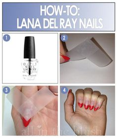 How To: Lana Del Rey Nails. Finally. Waiting till my nails grow out a bit more and then THIS. All the way THIS!