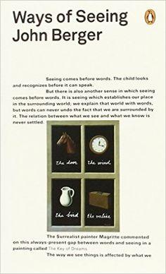 Ways of Seeing (Penguin Modern Classics): Amazon.co.uk: John Berger: 9780141035796: Books