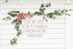 How to Make a Rose Wedding Garland - Rustic Wedding Chic