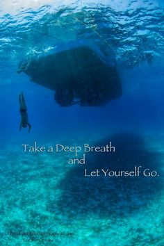 Take a breath, let yourself go.