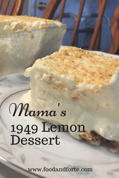 """Mama's 1949 Lemon Dessert is an """"oldie, but goodie"""". Mama was given the recipe in 1949 when she and Daddy married. It is a luscious, light and lemony dessert that is perfect for the warmer months of Spring and Summer."""