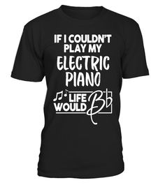 "# Electric Piano Shirt - If I Couldn't Play My Electric Piano .  Special Offer, not available in shops      Comes in a variety of styles and colours      Buy yours now before it is too late!      Secured payment via Visa / Mastercard / Amex / PayPal      How to place an order            Choose the model from the drop-down menu      Click on ""Buy it now""      Choose the size and the quantity      Add your delivery address and bank details      And that's it!      Tags: Funny Electric Piano…"