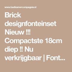 Brick designfonteinset Nieuw !!! Compactste 18cm diep !! Nu verkrijgbaar | Fontein kombinaties | badkamercompagnie