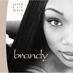 Amazon.com: Never Say Never: Brandy: Music YESSSS