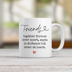 Friendship mug, Together Forever..., Friendship gift, Positive Friend quote, missing friend, Missing you,  Positive Mug, Positivity