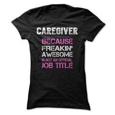 Awesome Caregiver T-Shirts, Hoodies, Sweatshirts, Tee Shirts (22$ ==> Shopping Now!)