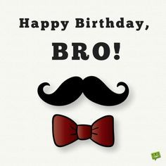 Brother Birthday Wishes – Happy birthday brother – Happy Birthday Birthday Message For Brother, Birthday Wishes For Brother, Happy Birthday Wishes Quotes, Birthday Wishes And Images, Happy Birthday Meme, Best Birthday Wishes, 21 Birthday, Humor Birthday, Happy Wishes