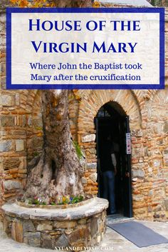 In the Turkish Hills, Mary's House is legendary for being the place Mary lived after the resurrection.