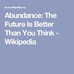 Abundance: The Future Is Better Than You Think - Wikipedia