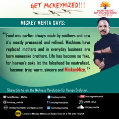 """#GetMickeyMized:  """"Life has become so fake, for heaven's sake let the falsehood be neutralized, become true, warm, sincere and #MickeyMize.""""  Share this to join the #Wellness Revolution for Human Evolution."""