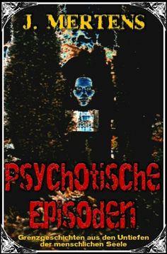 """XinXii-Aktion der Woche: """"Zeig uns dein Buchcover"""" -- J. Mertens: """"Psychotische Episoden"""" http://www.xinxii.de/psychotische-episoden-p-336404.html"""
